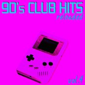 90's Club Hits Reloaded Vol. 4 (Best Of Club, Dance, House, Electro and Techno Remix Collection)