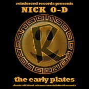 Reinforced Presents Nick O-D - The Early Plates