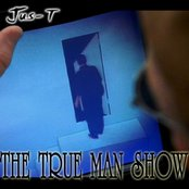 Jus-T - The True Man Show