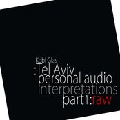 Tel Aviv, Personal Audio Interpretations, part1:RAW