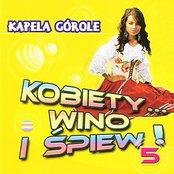 Kobiety wino i spiew!  Vol.5  (Highlanders Music from Poland)
