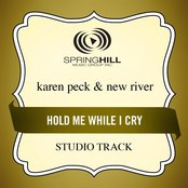 Hold Me While I Cry (Studio Track)