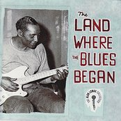 The Land Where the Blues Began - Alan Lomax Collection