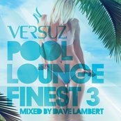 Versuz Pool Lounge Finest 3 Mixed by Dave Lambert