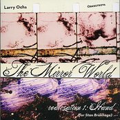 The Mirror World (for Stan Brakhage): Realization 1: Hand