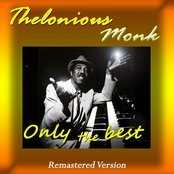 Thelonious Monk: Only the Best (Remastered Version)