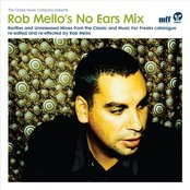 Rob Mello's No Ears Mix