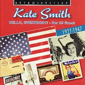 Kate Smith. Hello, Everybody! - Her 25 Finest 1927-1947