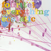 album Everything Ecstatic by Four Tet