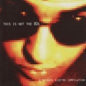 This Is Not the 80s: A Nu-Wave Electro Compilation