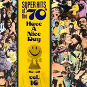 Super Hits of the '70s: Have a Nice Day, Volume 16