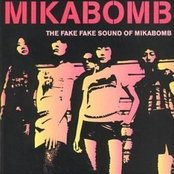 The Fake Fake Sound Of Mika Bomb