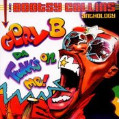 Glory B Da' Funk's on Me!: The Bootsy Collins Anthology (disc 1)