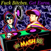 Fuck Bitches. Get Euros.