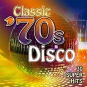 Classic '70's Disco - 30 Super Hits