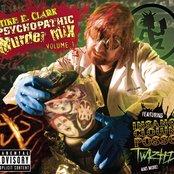Mike E. Clark's Psychopathic Murder Mix Vol. 1