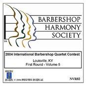 2004 International Barbershop Quartet Contest - First Round - Volume 5