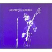 Concert for George: a Celebration of the Life and Music of George Harrison