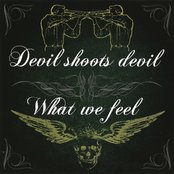 What We Feel - Devil Shoots Devil - Split