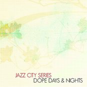 Jazz City Series - Dope Days & Nights JP