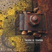 Theatro de Seraphin - Tristes Tropicos