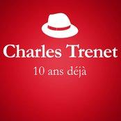 2001 - 2011 : 10 Ans Déjà... (Album Anniversaire Des 10 Ans Du Décès De Charles Trenet)