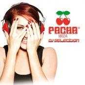 Pacha Ibiza Dj Selection