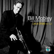 Bill Mobley Live at Smoke (feat. The Smoke Big Band) [Vol. 1 & 2]