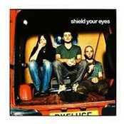 Shield Your Eyes