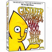 Gustafer Yellowgold - Have You Never Been Yellow?