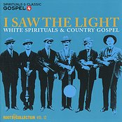 I Saw the Light: White Spirituals & Country Gospel - Roots Collection Vol. 12