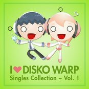 I Love Disko Warp ~ Singles Collection Vol. 1