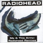 Me & This Army: Radiohead Remixes