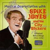 JONES, Spike: Musical Depreciation with Spike Jones (1942-1950)