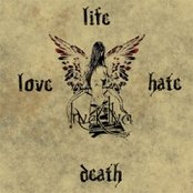 Love. Life. Hate. Death.