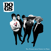 album Tall Stories From Under the Table by Dogs