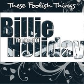 The Best Of Billie Holiday - These Foolish Things