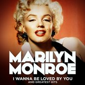 Marilyn Monroe: I Wanna Be Loved By You and Greatest Hits (remastered)