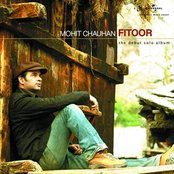 Fitoor - Mohit Chauhan