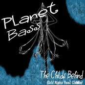 Planet Bass - The Childs Behind