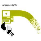 Lazyfish / Mewark