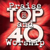 Top 40 Praise And Worship Vol. 2