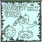 The Sloppy Folk Experience