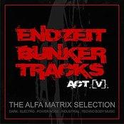 Endzeit Bunkertracks - Act V: The Alfa Matrix Selection