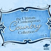 The Ultimate Contemporary Country Collection Vol. 3