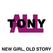 Tonyall - New Girl, Old Story