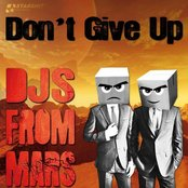Djs From Mars - Don't Give Up