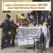 Cantors, Klezmorim and Crooners 1905-1953