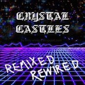 Crystal Castles Remixed Rewired