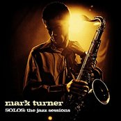 Mark Turner : Solos (The Jazz Sessions)